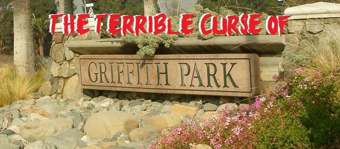 The Terrible Curse of Griffith Park