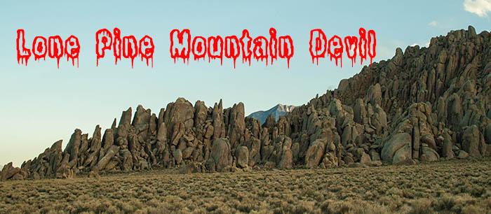 Lone Pine Mountain Devil