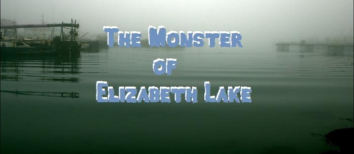 The Monster of Elizabeth Lake