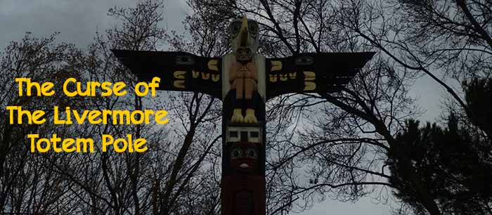 The Curse of the Livermore Totem Pole